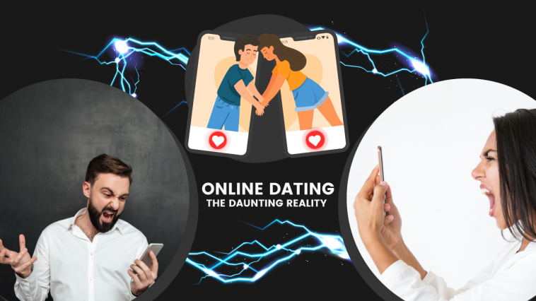 ONLINE DATING – the daunting reality