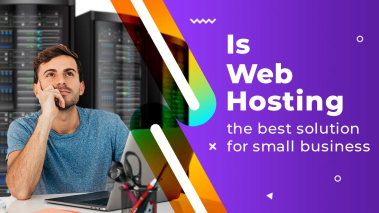 Is Web Hosting the best solution for small business