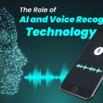 The Role of AI and Voice Recognition technology
